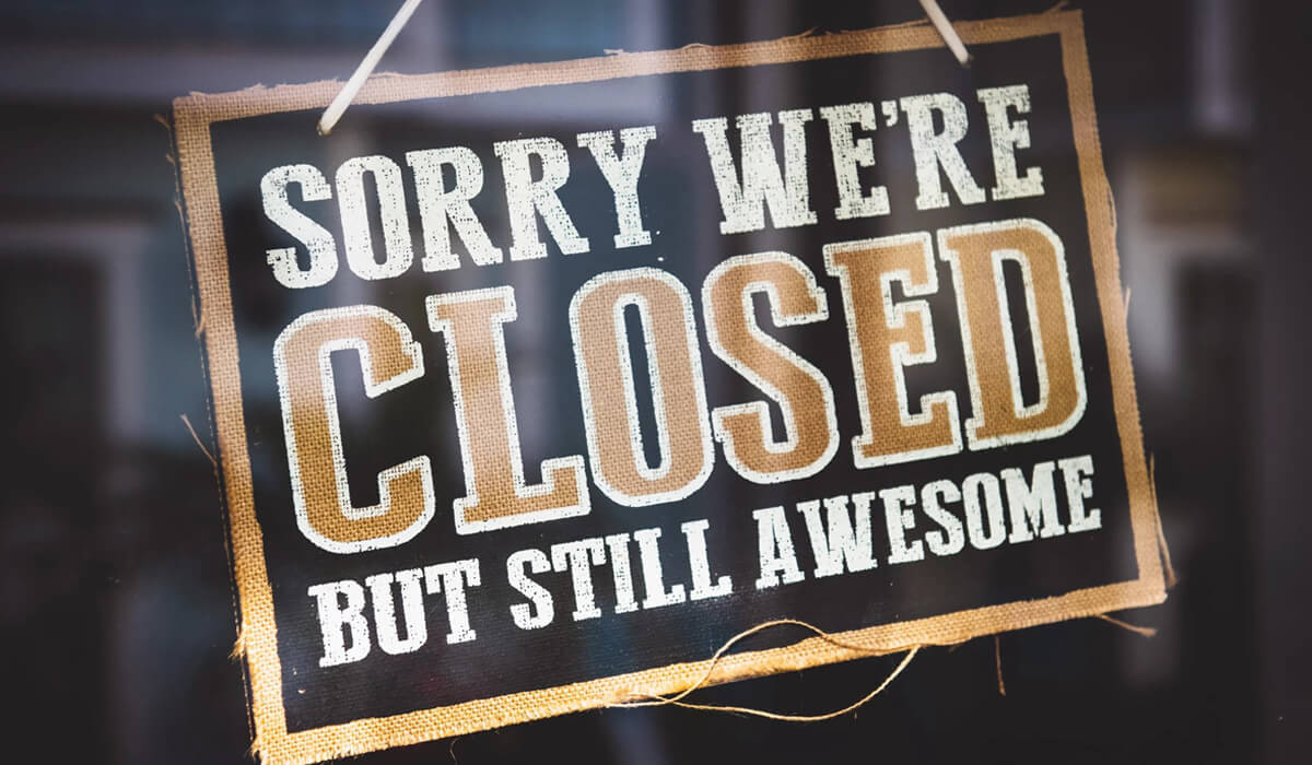 Sorry we're closed but sill awesome sign
