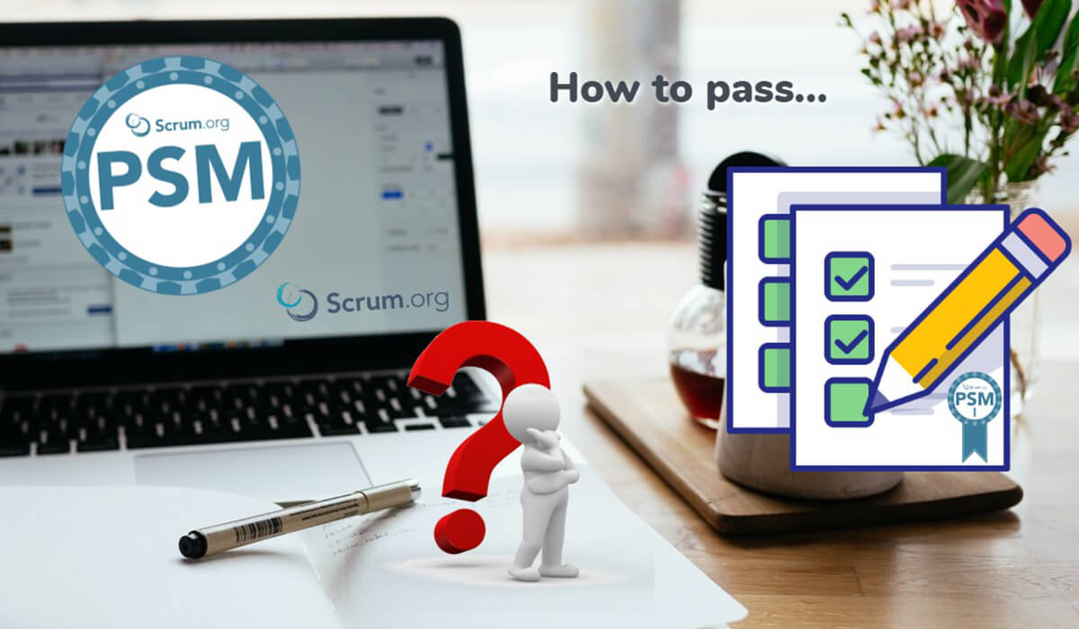 how to pass the Scrum.org Professional Scrum Master PSM I assessment